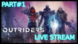 Outriders Live Stream Part #1 The Video Is A Bit Messed Up Sorry