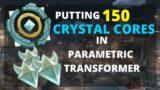 Putting 150 Crystal Cores in Parametric Transformer | Genshin Impact