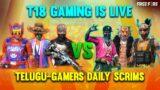 TELUGU-GAMERS | DAILY SCRIMS BEST VS BEST | T18 GAMING