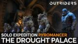 The Drought Palace Expedition Completion (Solo Pyromancer / Gold Tier) [Outriders]