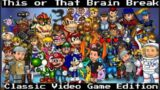 This or That PE/Brain Break: Classic Video Game Edition