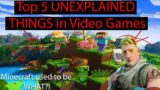Top 5 Unexplained Things in Video Games