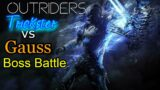 Trickster Gameplay vs Gauss! [Outriders]