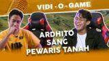 Vidi-O-Game : Ardhito F**kboy yang Kaya Raya??