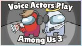 Voice Actors Play Among Us, Yet Again