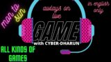 game stream with CYBER-DHARUN