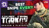 BEST SNIPE EVER?! – Escape From Tarkov (S08E54)