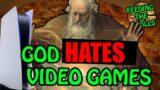 God HATES video games! Feeding The Trolls: LIVE
