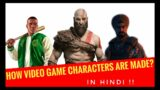How Video Game Characters are Made (In Hindi)