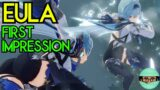 I LOVE EULA!  First Impression Initial Gameplay Experience | Can't Wait to get her! | Genshin Impact
