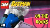 LEGO Batman: The Videogame #17 – On The Rocks
