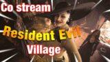 Live Resident Evil Village Co Stream