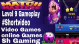 Match Masters: Level 9 Gameplay:#Shortvideo|Video Games-Online Games|Sh Gaming|