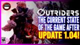 OUTRIDERS   The Current State of The Game After Update 1.04! (Patch 1.04)
