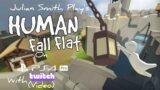 Julian Smith Play's Human Fall Flat On PS4 Pro (Twitch Video)