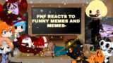 Friday Night Funkin Reacts to memes(part 2!) [Funny memes and memes-]