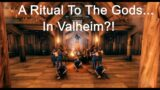 Group Norse Pagan Ritual to many Gods in Valheim!