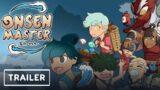 Onsen Master Trailer | Summer of Gaming 2021