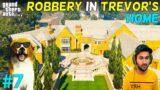 ROBBERY IN TREVOR'S GOLD HOME GTA 5   GTA5 GAMEPLAY #7