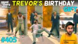 TREVOR'S BIGGEST BIRTHDAY GIFT GTA 5 | SPECIAL SERIES PART 5 | GTA5 GAMEPLAY #405