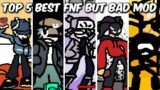 Top 5 Best FNF But Bad Mods Compilation – Friday Night Funkin'