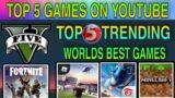 Top 5 Trending Games On Youtubes | top 5 best video games in the world | youtube's top games. #top5