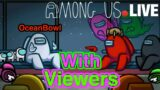 Among Us Live Playing with viewers!