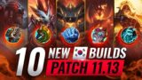 10 NEW BROKEN Korean Builds YOU SHOULD ABUSE In Patch 11.13 – League of Legends