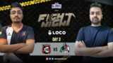Fight Night Day 3 – Team S8UL VS Team XO