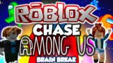 Roblox Chase: Among Us Edition // Brain Break – Fitness Activity (Brookhaven)