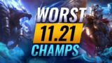 10 WORST Champions YOU SHOULD AVOID Going Into Patch 11.21 – League of Legends Predictions
